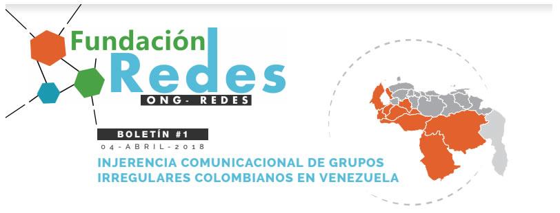 Boletín 001 – Injerencia comunicacional de grupos irregulares colombianos en Venezuela