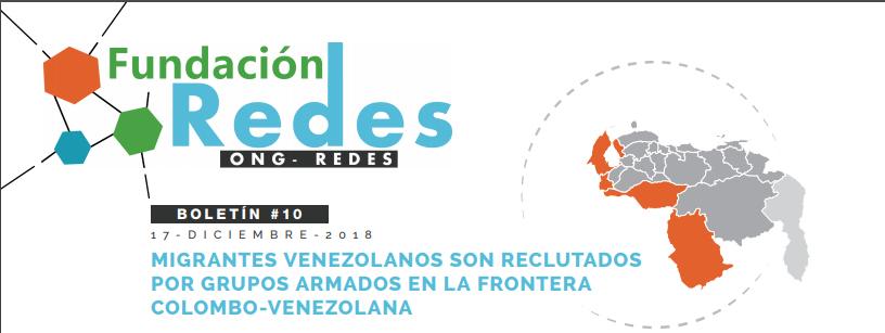 Boletín 010 – MIGRANTES VENEZOLANOS SON RECLUTADOS POR GRUPOS ARMADOS EN LA FRONTERA COLOMBO-VENEZOLANA