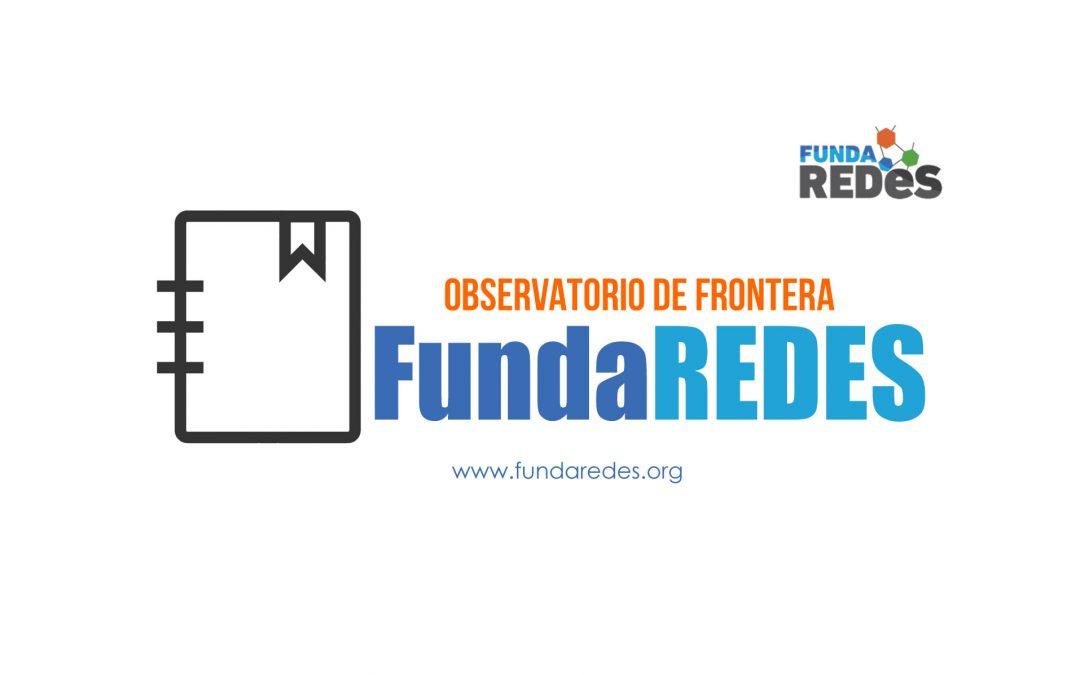 OBSERVATORIO DE FRONTERA FUNDAREDES: SEMANA DEL 06 AL 13 DE SEPTIEMBRE 2019