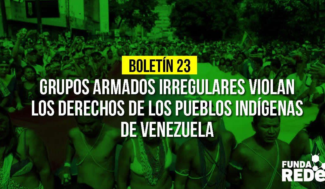 #Boletin23 | GRUPOS ARMADOS IRREGULARES VIOLAN LOS DERECHOS DE LOS PUEBLOS INDÍGENAS DE VENEZUELA