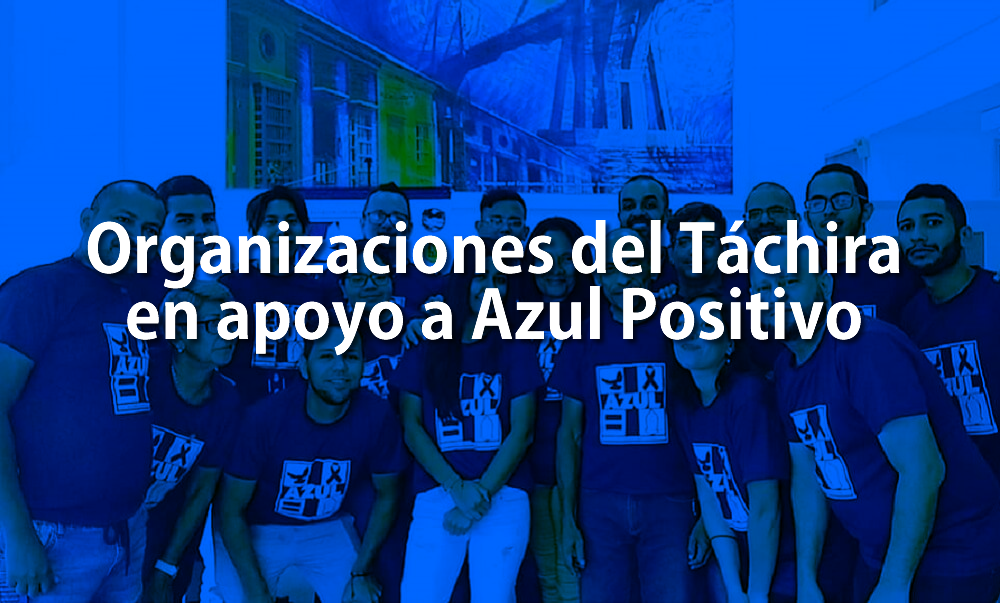 Organizaciones del Táchira en apoyo a Azul Positivo