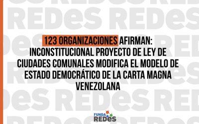 123 organizaciones afirman: Inconstitucional proyecto de ley de ciudades comunales modifica el modelo de Estado democrático de la Carta Magna Venezolana